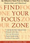 Find your focus zone by Lucy Jo Palladino