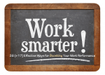 Work Smarter Not Harder: 26 Effective Ways for Boosting Your Work Performance